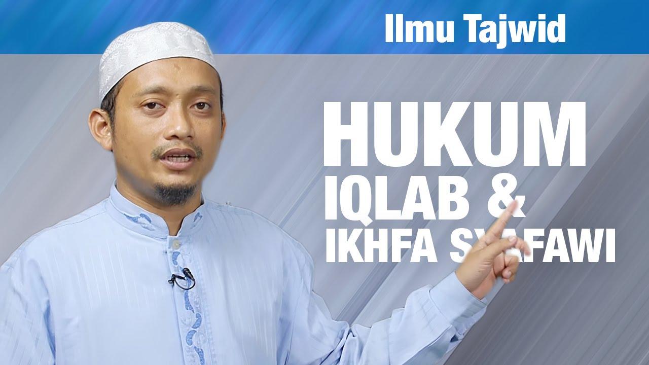 Belajar Tajwid 17 Hukum Iqlab Dan Ikhfa Syafawi Ustadz Ulin