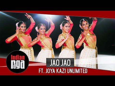 JAO JAO: An IndianRaga Collaboration with Joya Kazi Unlimited