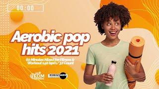 Aerobic Pop Hits 2021 (140 bpm/32 count)