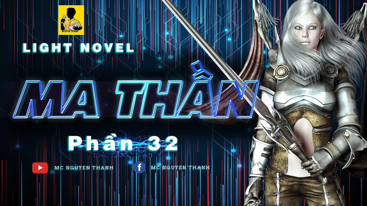 Light Novel Ma Thần | Phần 32 - ĐẤU VỚI HUYỀN MA TÔNG | MC Nguyễn Thành