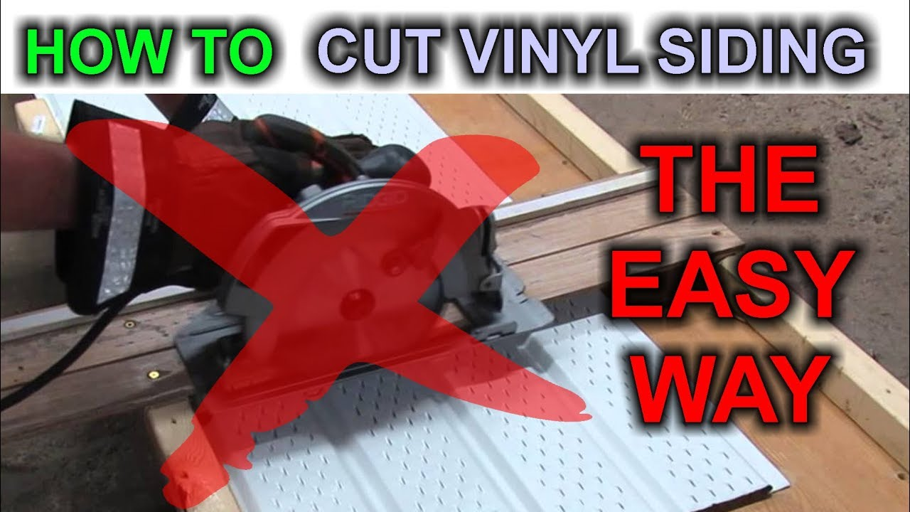 Easiest Way To Cut Vinyl Siding You