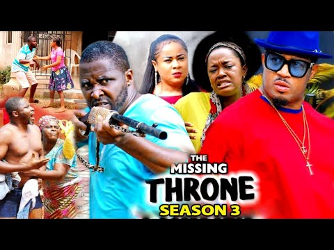 Download THE MISSING THRONE SEASON 3 - (New Trending Movie HD)Uju Okoli 2021 Latest Nigerian Nollywood Movie