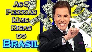 As 5 Pessoas Mais Ricas do Brasil