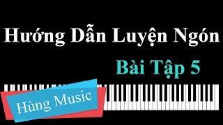 Hướng Dẫn Luyện Ngón Piano - Bài Tập 5 [Hùng Music]