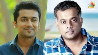 Suriya and Gautham Menon to reunite soon