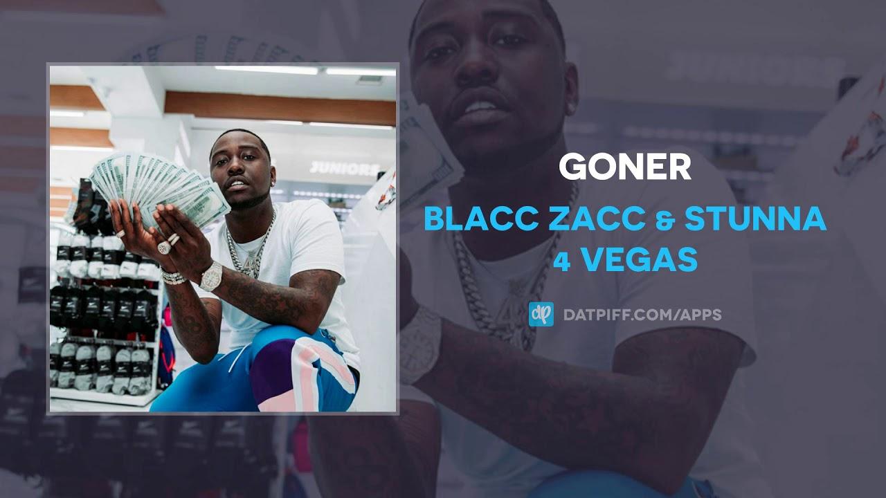 Blacc Zacc & Stunna 4 Vegas — Goner (AUDIO)