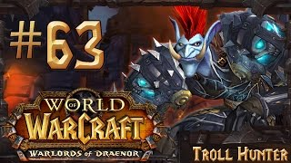 World of Warcraft: Warlords of Draenor Lvl 1-100 Walkthrough | Part 63
