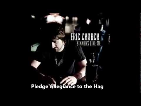 Eric Church - Pledge Allegiance to the Hag with Lyrics