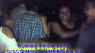 RUMBA PROM 2012 ROVIRA TOLIMA    DISCO MOVIL AMERICAN DJ