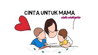 Cinta Untuk Mama - Vidi Aldiono - Editor : vira 11 multimedia
