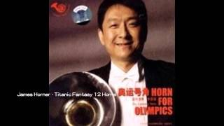 James Horner- Titanic Fantasy 12 Horns - Zhu Kunqiang - Horn For Olympics