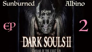 Dark Souls 2 - Scholar of the First Sin - EP 2