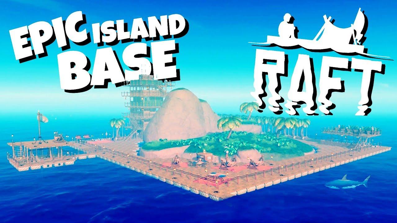 Building The Epic Island Base Raft Gameplay Youtube