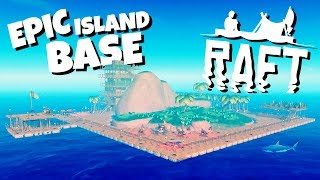 Building the Epic Island Base! - Raft Gameplay thumbnail