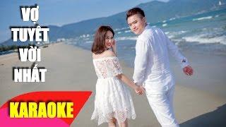Vợ Tuyệt Vời Nhất Karaoke - Vũ Duy Khánh