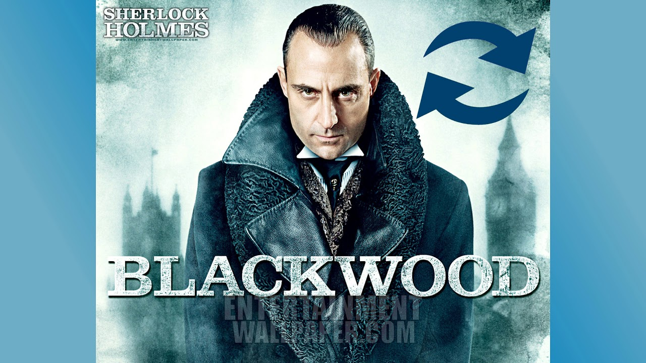 Sherlock Holmes Lord Blackwood