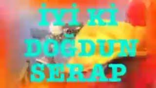 İyi ki Doğdun SERAP) 2.VERSİYON Komik Doğum günü Mesajı ,DOĞUMGÜNÜ VİDEOSU Made in Turkey ) 🎂
