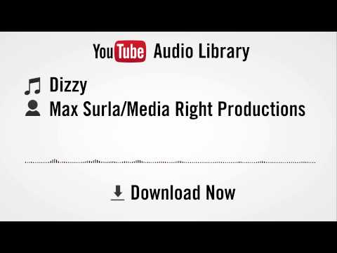 Dizzy - Max Surla/Media Rights Production (YouTube Royalty-Free Music)