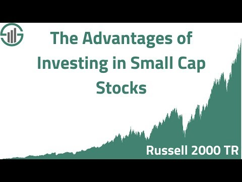The Advantages Of Investing In Small Cap Stocks