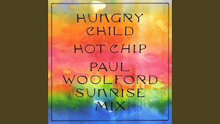 Play Hungry Child (Paul Woolford Sunrise Mix) (Edit)