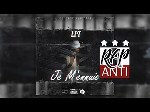 LpT - Je M'ennuie (Prod By Kyu Tracks) (Rapanti Exclusive - Episode : X)