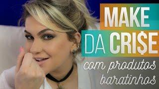 MAKE DA CRISE COM PRODUTOS BARATINHOS POR ALICE SALAZAR