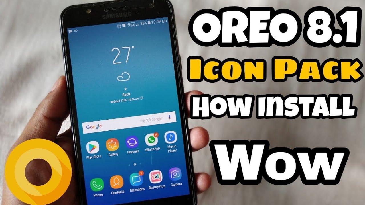How install Oreo 8 1 Icon Pack, J7 Prime, J7 Nxt, On7 Pro, J7 Max, J7 2016,  On8, J5 Prime, [HINDI]