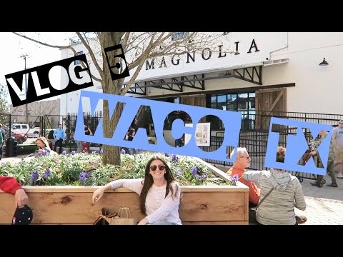 VLOG 5: Magnolia Tour - Waco, TX Trip!
