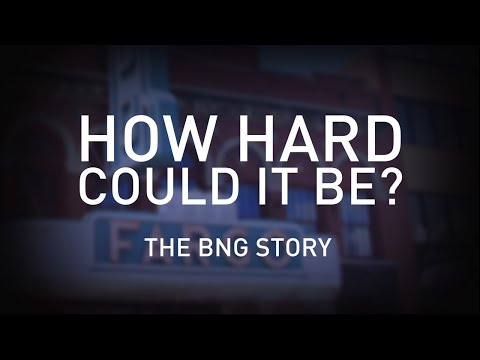 How Hard Could It Be? The BNG Story
