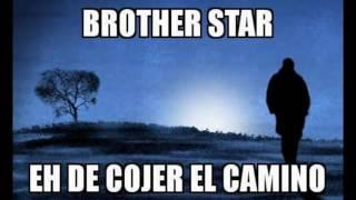 brother star eh de cojer el camino