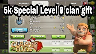 5k special level 8 clan gift come Guys