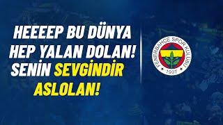 Sonuna Kadar Biz Fenerbahçeliyiz! #Yüklen
