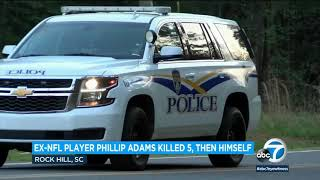 Ex-NFL player <b>Phillip Adams</b> was gunman in South Carolina mass ...
