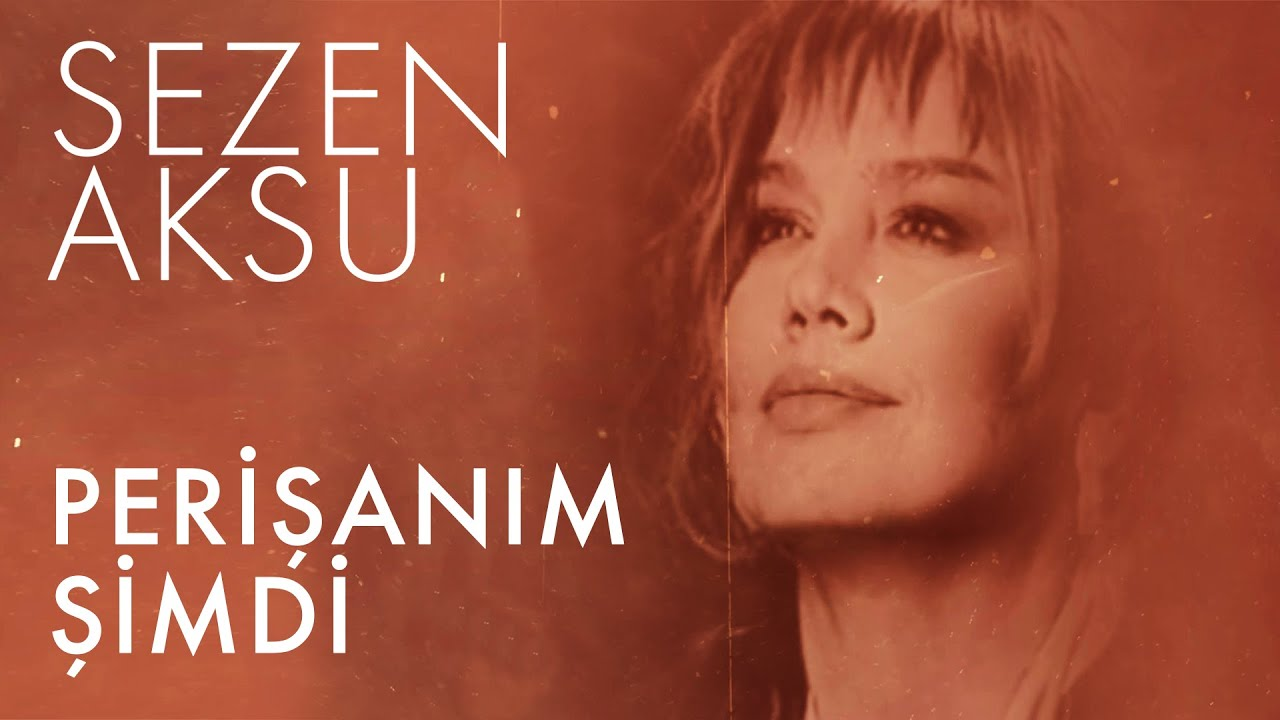 Sezen Aksu - Perişanım Şimdi (Lyrics   Şarkı Sözleri)