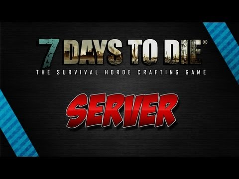 Come Cre un SERVER di 7 DAYS TO DIE Per gioc insieme ...