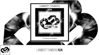 Lambert Tanberg - Run (Original Mix) OUT NOW