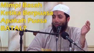 Mimpi Basah Ketika Berpuasa - Ustadz Dr. Khalid Basalamah, MA