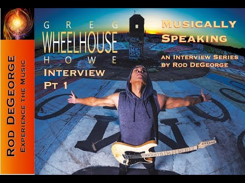 Musically Speaking Interview - Greg Howe talks Wheelhouse CD Pt 1