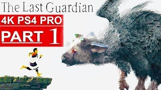 THE LAST GUARDIAN Gameplay Walkthrough Part 1 [4K HD PS4 PRO] - No Commentary (FULL GAME)