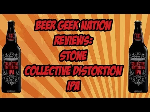Stone/Keri Kelli/Kyle Hollingsworth Collective Distortion IPA | Beer Geek Nation Craft Beer Reviews