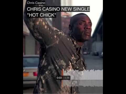 "CHRIS CASINO NEW SINGLE ""HOT CHICK"" 2015"