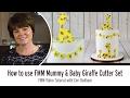 How to use the FMM Mummy & Baby Giraffe Cutter Set
