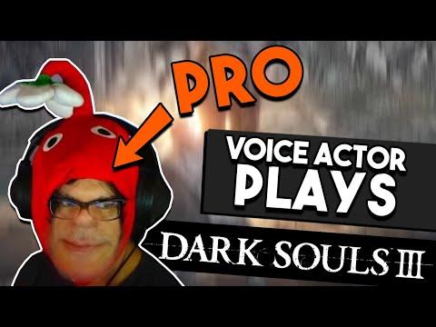 What Happens When A VOICE ACTOR Plays Dark Souls III |