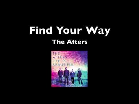Find Your Way - The Afters