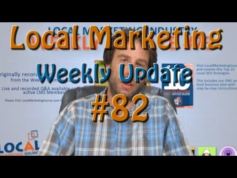 Local Marketing for Small Business - Local Marketing Industry Update #82