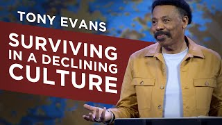 Tony Evans' Powerful Sermon, Surviving a Declining Culture, Preached on August 1, 2021