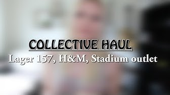Collective haul -  Lager 157, H&M, Stadium outlet m.m