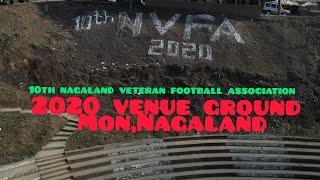 10th Nagaland Veteran Football Association tournament 2020 venue ground | Mon town Nagaland