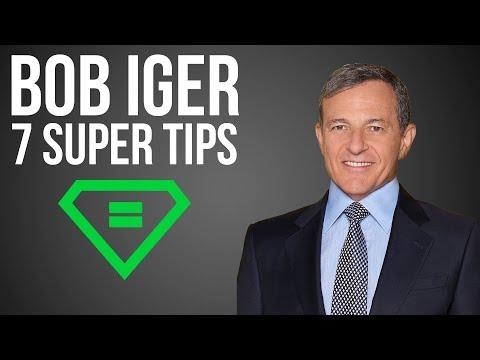 Bob Iger | 7 Super Tips