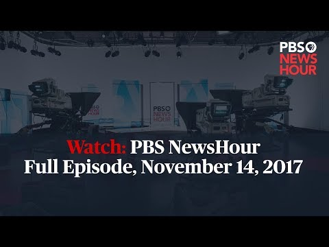 PBS NewsHour full episode, November 14, 2017